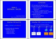 TEMA 2 ENTRADA / SALIDA Contenido Interfaz HW de E/S