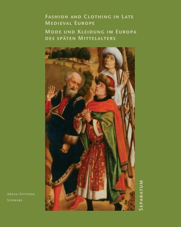 Fashion and Clothing in Late Medieval Europe Mode und Kleidung ...
