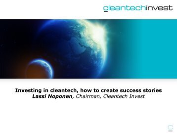 Investing in cleantech, how to create success stories Lassi Noponen ...