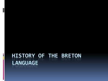 HISTORY OF THE BRETON LANGUAGE