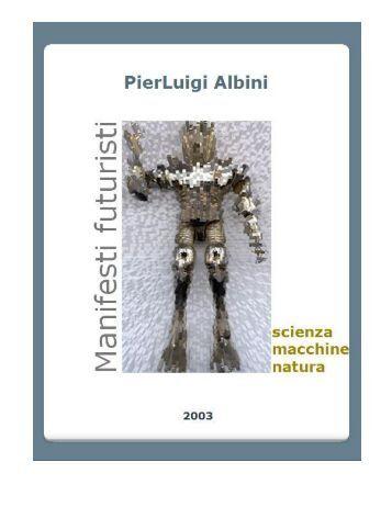 Manifesti futuristi: scienza macchine natura