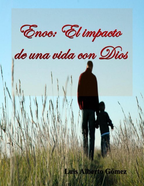 ENOC … EL IMPACTO GENERACIONAL DE UNA VIDA CON DIOS