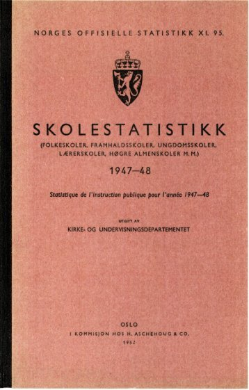 Skolestatistikk 1947-48 (folkeskoler, framhaldskoler ... - SSB