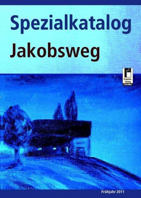 Katalog Jakobsweg - Projekte-Verlag Cornelius