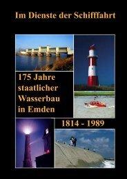 Festschrift 175 Jahre staatlicher Wasserbau in Emden - Wasser- und ...