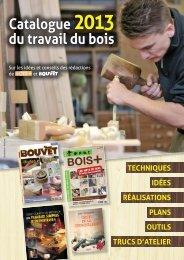 Télécharger le catalogue au format pdf - Boutique du Travail du Bois