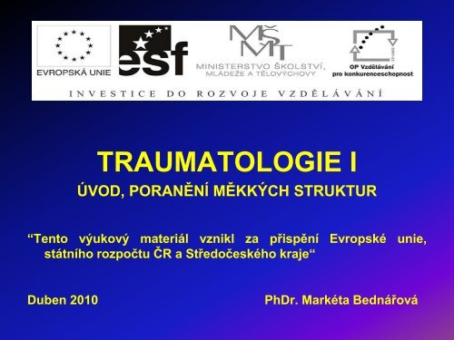 Traumatologie (uč. I. díl str. 73-92, III. díl str 23-38)