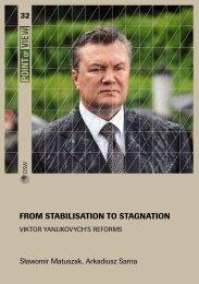From stabilisation to stagnation. Viktor Yanukovych's reforms - OSW