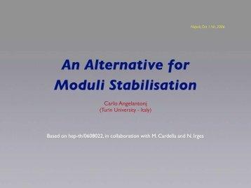 An Alternative for Moduli Stabilisation - RTN Workshop 2006