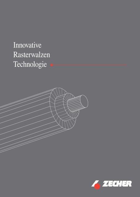 Innovative Rasterwalzen Technologie - Zecher