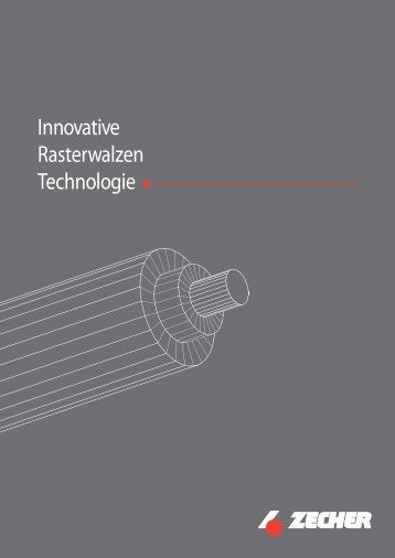 Innovative Rasterwalzen Technologie - Zecher