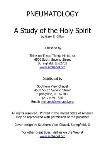 PNEUMATOLOGY A Study of the Holy Spirit - Southern View Chapel