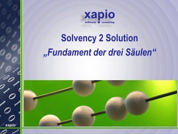 "Solvency 2 Solution ""Fundament der drei Säulen"""