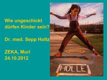 Download PowerPoint Präsentation von Dr. med. Sepp Holtz