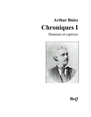 Chroniques I : Humeurs et caprices - La Bibliothèque électronique ...