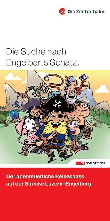 Die Suche nach Engelbarts Schatz. - Zentralbahn