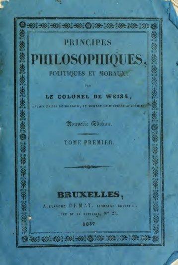 Principes philosophiques, politiques et moraux - University of ...