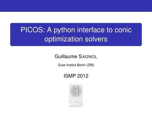 PICOS: A python interface to conic optimization solvers - ZIB