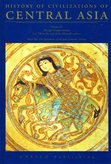 History of civilizations of Central Asia, v. 4: The Age of achievement ...