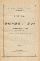 Beretning om Skolevæsenets tilstand i Kongeriget Norge for ... - SSB