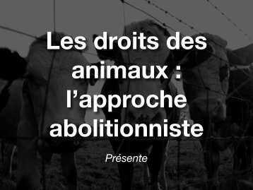 Animals as Property - Animal Rights: The Abolitionist Approach