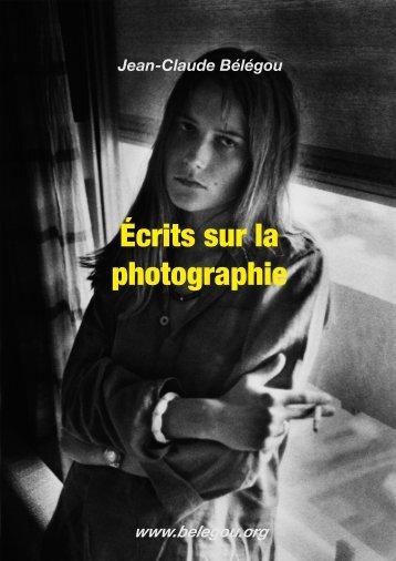 Écrits sur la photographie - Jean-Claude Bélégou