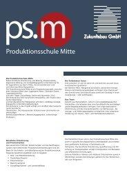 Faltblatt ps.m - Produktionsschule Mitte 2013 - Zukunftsbau GmbH