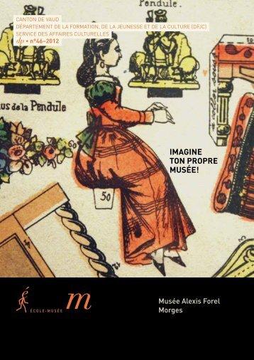 IMAGINE TON PROPRE MUSÉE! - Musée Alexis Forel