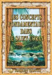 Les Concepts Fondamentaux Dans Le Saint Coran - Guidance For ...