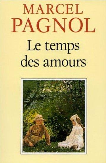 Marcel Pagnol - Le temps des amours - Ebooks-numeriques.fr