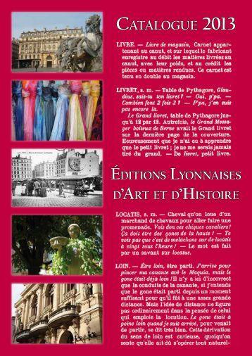 Téléchargez le catalogue 2013 - Editions Lyonnaises d'Art et d'Histoire
