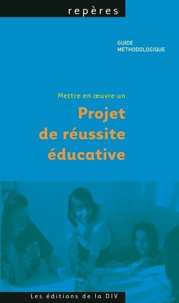 Mettre en oeuvre un projet de réussite éducative - Délégation ...