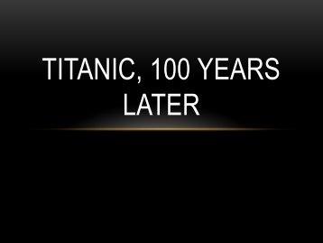 Titanic, 100 Years Later