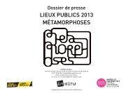 LIEUX PUBLICS 2013 MéTAMORPHOSES - Espace Culture
