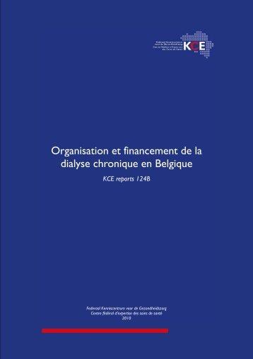 Organisation et financement de la dialyse chronique en ... - KCE