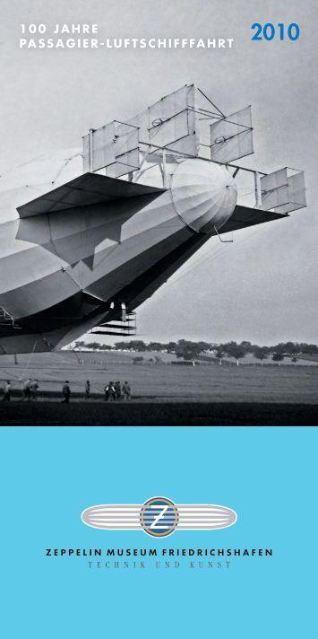 100 JAHrE PASSAGiEr-LuFTScHiFFFAHrT - Zeppelin Museum