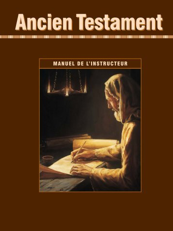 Ancien Testament, Manuel de l'instructeur - The Church of Jesus ...