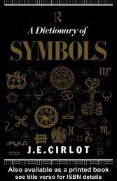 A DICTIONARY OF SYMBOLS, Second Edition