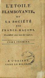 L'étoile flamboyante ou la société des francs-maçons considérée ...