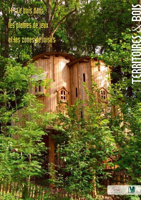Le bois dans les plaines de jeux et les zones de loisirs - Je-construis ...