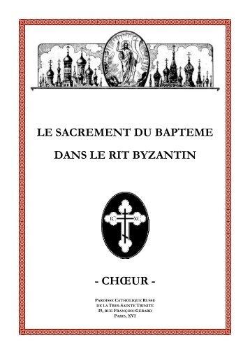 LE SACREMENT DU BAPTEME DANS LE RIT BYZANTIN - CHŒUR -