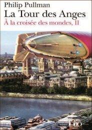 [Tome 2] Philip Pullman - À La Croisée Des Mondes - La Tour Des ...
