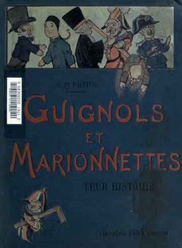Guignols et marionnettes; leur histoire. Nombreuses reproductions d ...