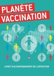 Planète Vaccination - Livret d'accompagnement de l'exposition