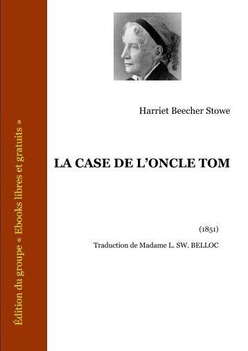 Harriet Beecher Stowe-La Case de l'oncle Tom - Gratuit-cours.com