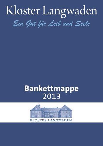 Bankettmappe hier herunterladen - Kloster Langwaden