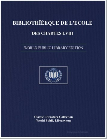 bibliothïéeque de l'ecole des chartes lviii - World eBook Library