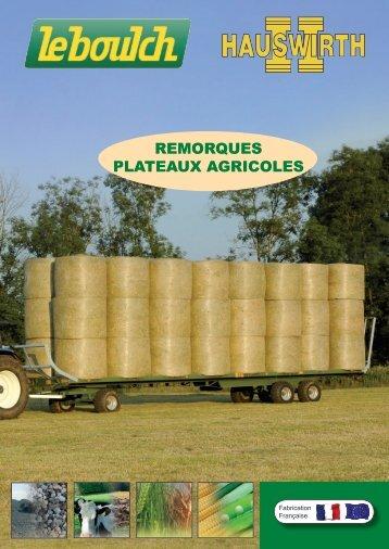 REMORQUES PLATEAUX AGRICOLES - Leboulch