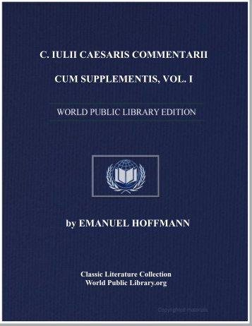 c. iulii caesaris commentarii cum supplementis, vol. i - World eBook ...