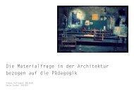 Die Materialfrage in der Architektur bezogen auf die Pädagogik